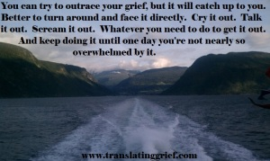 Can't outrace your grief